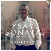 Ysaÿe: 6 Sonatas for Solo Violin, Op. 27 de Paolo Ghidoni