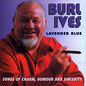 Lavender Blue: Songs of Charm, Humour & Sincerity by Burl Ives