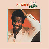 Have a Good Time de Al Green