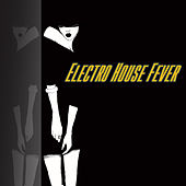 Electro House Fever by Various Artists