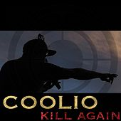 Kill Again (Radio Edit) by Coolio