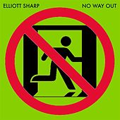 No Way Out by Elliott Sharp