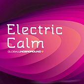 Global Underground - Electric Calm Vol. 5 von Various Artists