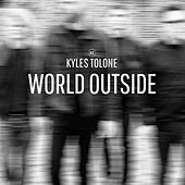 World Outside by Kyles Tolone