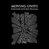 Collision with Joy Division von Moving Units