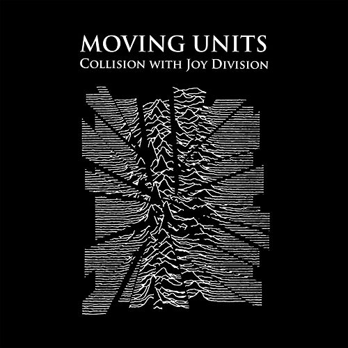 Collision with Joy Division de Moving Units