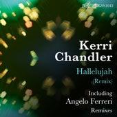Hallelujah (Remix) by Kerri Chandler