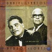 Daniel Santos Interpreta Lo Mejor de Pedro Flores by Daniel Santos
