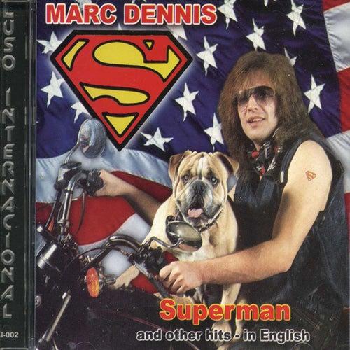 Super Man by Marc Dennis