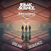 Dream Sequence by Break Science