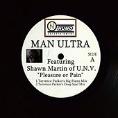 Pleasure or Pain by Man Ultra