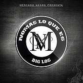 Nomas Lo Que Es by Big Los