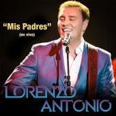 Mis Padres (En Vivo) by Lorenzo Antonio