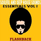 Flashback Essentials Vol.1 (Soulful And Deep House Sounds) by Various Artists