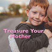 Treasure Your Mother by Various Artists