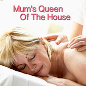 Mum Is Queen Of The House by Various Artists