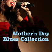 Mother's Day Blues Collection by Various Artists