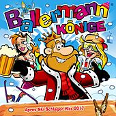 Ballermann Könige - Apres Ski Schlager Hits 2017 de Various Artists