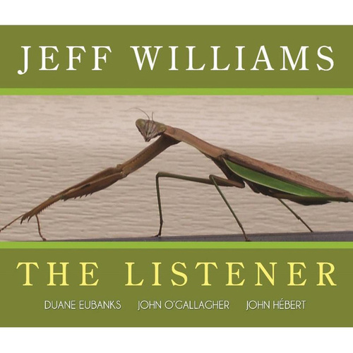 The Listener (feat. Duane Eubanks, John Hébert & John O'Gallagher) [Live] by Jeff Williams