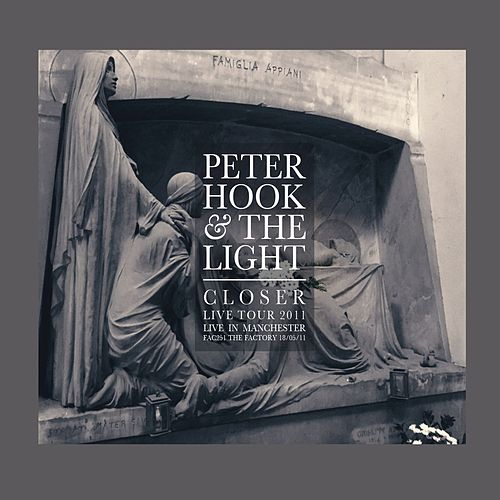 Closer - Live in Manchester by Peter Hook and The Light