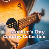 Mother's Day Country Collection von Various Artists