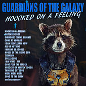 Guardians Of The Galaxy - Hooked On A Feeling de Various Artists