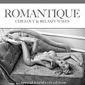 Romantique (Chillout & Relaxin' Waves) by Various Artists