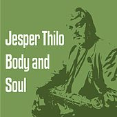 Body and Soul by Jesper Thilo