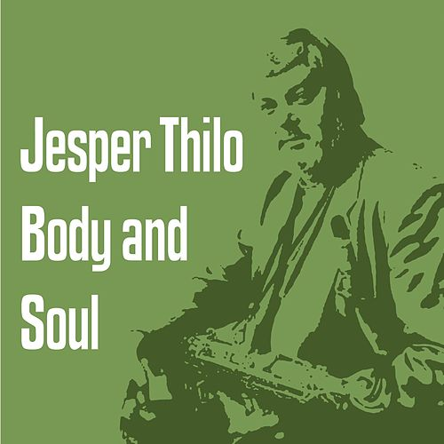 Body and Soul by Jesper Thilo