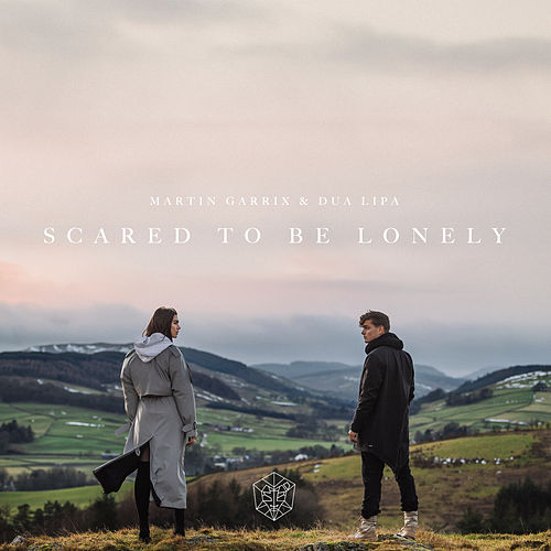 Scared To Be Lonely von Martin Garrix & Dua Lipa