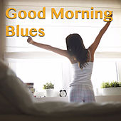 Good Morning Blues by Various Artists