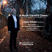 A Much Travel'd Clown: Première Recordings of Scottish Bassoon Music by Various Artists