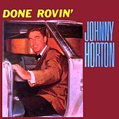 Done Rovin' de Johnny Horton