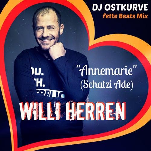 Annemarie (Schatzi Ade) (DJ Ostkurve Fette Beats Mix) von Willi Herren