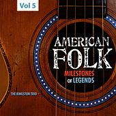 Milestones of Legends - American Folk, Vol. 5 de The Kingston Trio