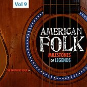 Milestones of Legends - American Folk, Vol. 9 de The Brothers Four