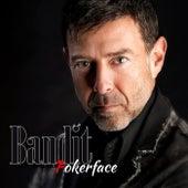 Pokerface by Bandit