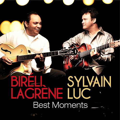 Best Moments by Sylvain Luc/Bireli Lagrene