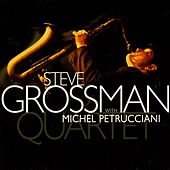 Quartet (with Michel Petrucciani) di Steve Grossman