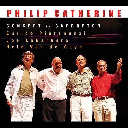 Concert in Capbreton (feat. Enrico Pieranunzi, Joe LaBarbera & Hein van de Geyn) by Philip Catherine