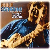 Guitar Groove de Philip Catherine
