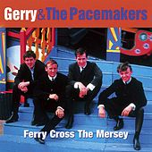 Ferry Cross the Mersey: The Best of Gerry & The Pacemakers by Gerry and the Pacemakers