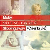Slipping Away (Crier la Vie) [feat. Mylène Farmer] von Moby