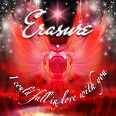 I Could Fall In Love With You de Erasure