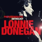The Polygon / Nixa / Pye Anthology de Lonnie Donegan