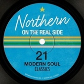 Northern On the Real Side - 21 Modern Soul Classics by Various Artists