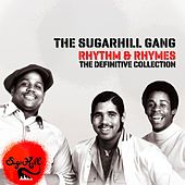 Rhythm & Rhymes - The Definitve Collection by The Sugarhill Gang