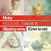 Slipping Away (Crier la Vie) [feat. Mylène Farmer] de Moby