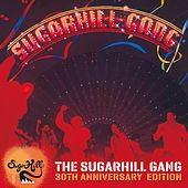 The Sugarhill Gang - 30th Anniversary Edition (Expanded Version) by The Sugarhill Gang