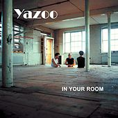 In Your Room by Yaz
